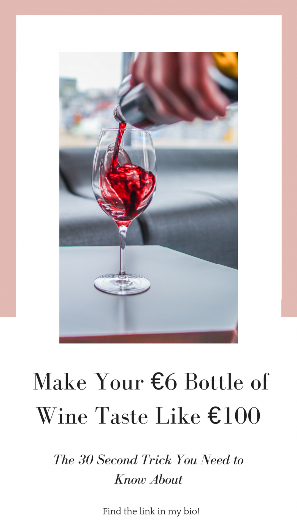 Make Your €6 Bottle of Wine Taste Like €100